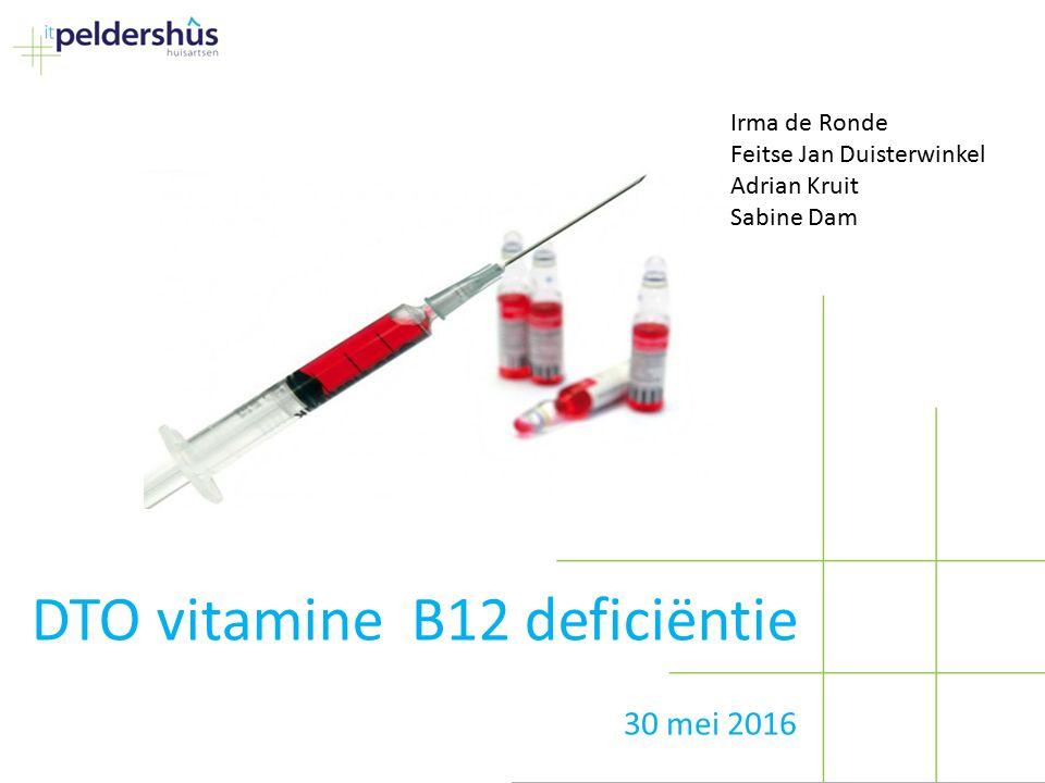 DTO vitamine B12 deficiëntie 30 mei 2016 Irma de Ronde Feitse Jan Duisterwinkel Adrian Kruit Sabine Dam