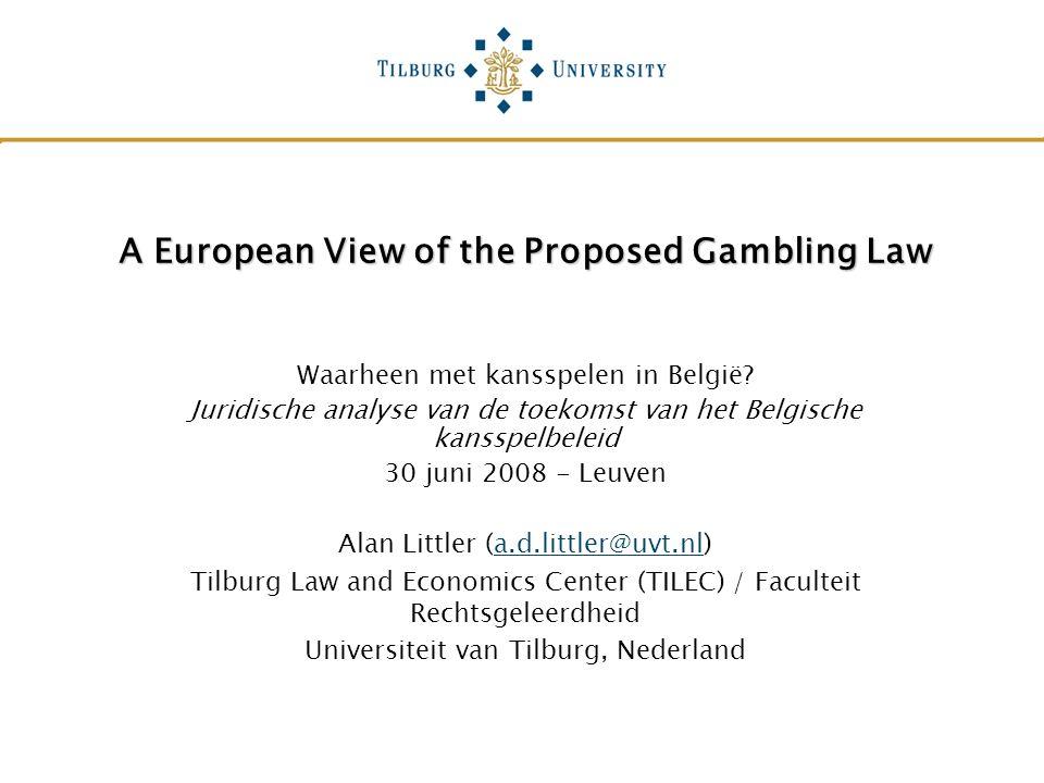 A European View of the Proposed Gambling Law Waarheen met kansspelen in België.