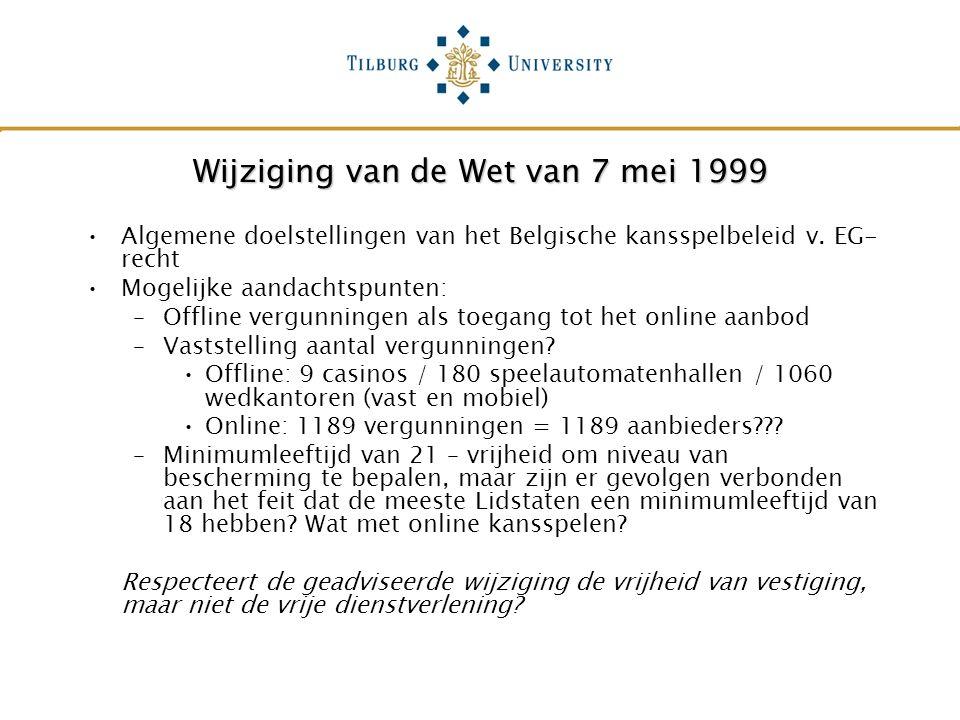 Wijziging van de Wet van 7 mei 1999 Algemene doelstellingen van het Belgische kansspelbeleid v.