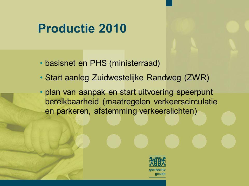 realiseren parkeergarage Bolwerk (in aanbouw) aanbesteden en start aanleg Oostpolder ontwikkelen stedelijk knooppunt: Huis van de Stad, verleggen BJS en contract leisurecentrum Hamstergat vervangen Verkeer Regel Installaties (VRI's) Productie 2010