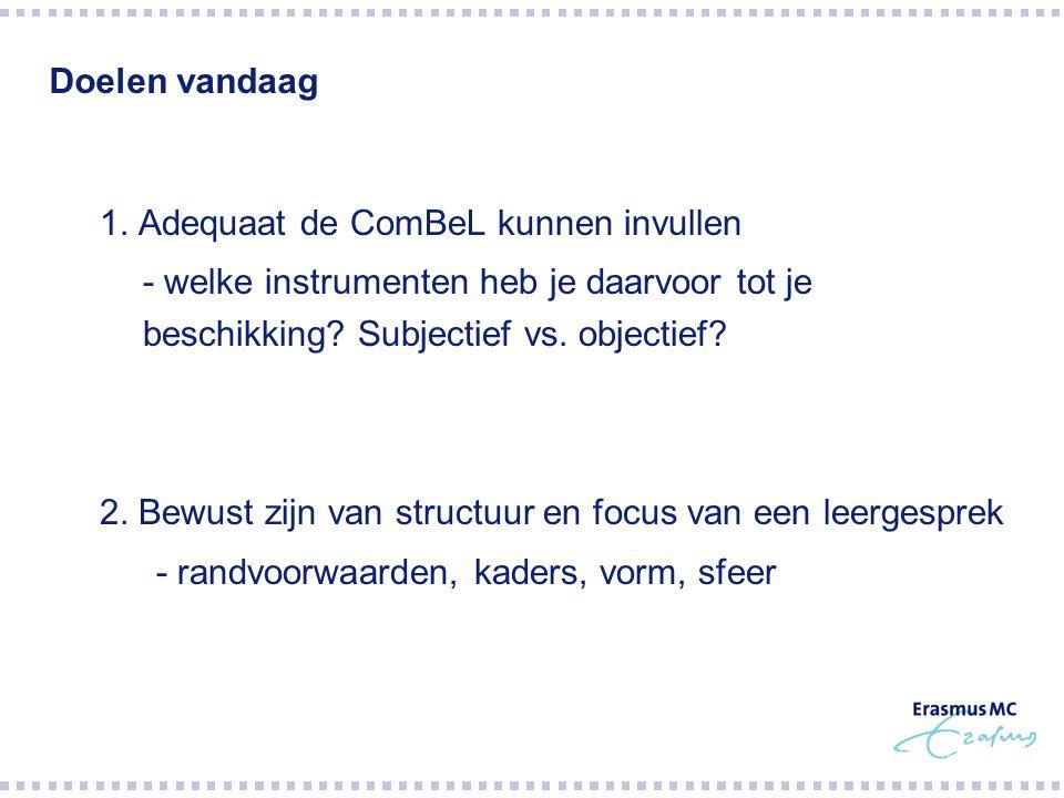 1.Competentie Beoordelings Lijst  Wanneer is de ComBeL adequaat ingevuld.