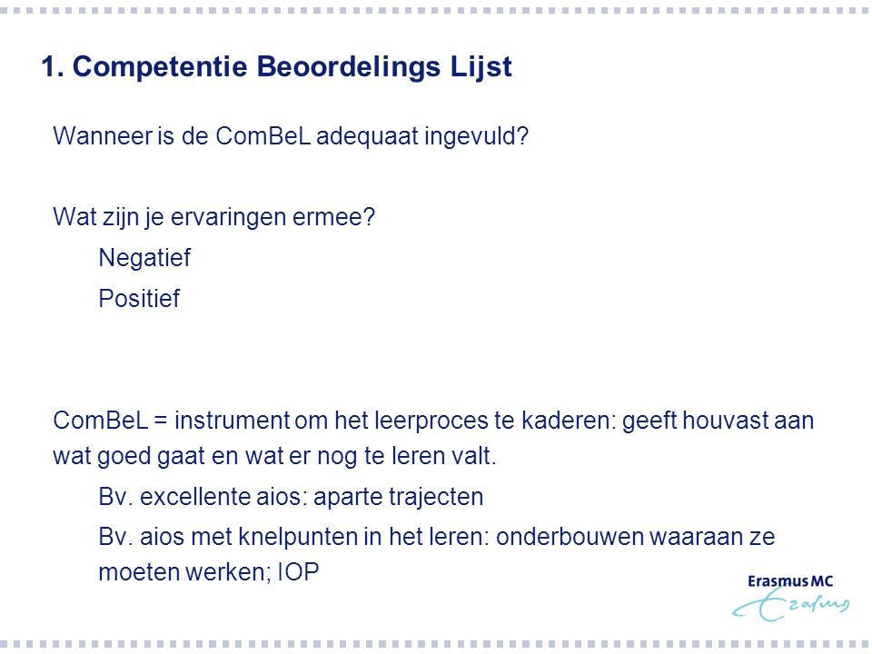 1. Competentie Beoordelings Lijst  Wanneer is de ComBeL adequaat ingevuld.