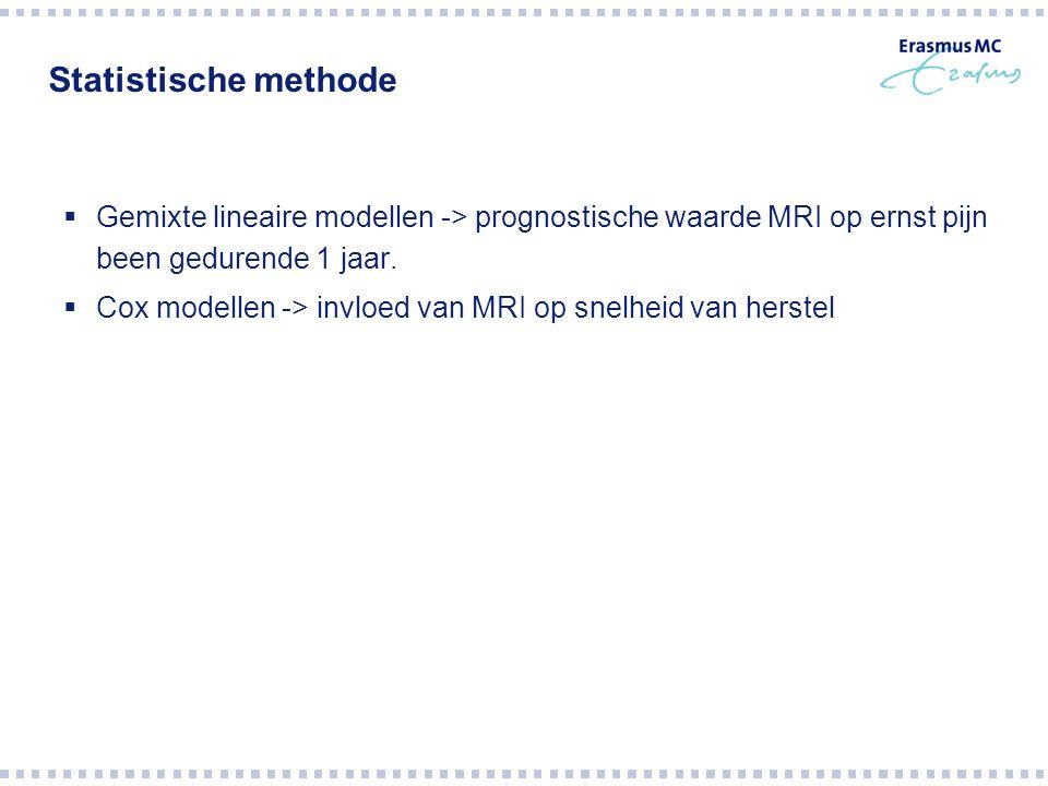 Statistische methode  Gemixte lineaire modellen -> prognostische waarde MRI op ernst pijn been gedurende 1 jaar.