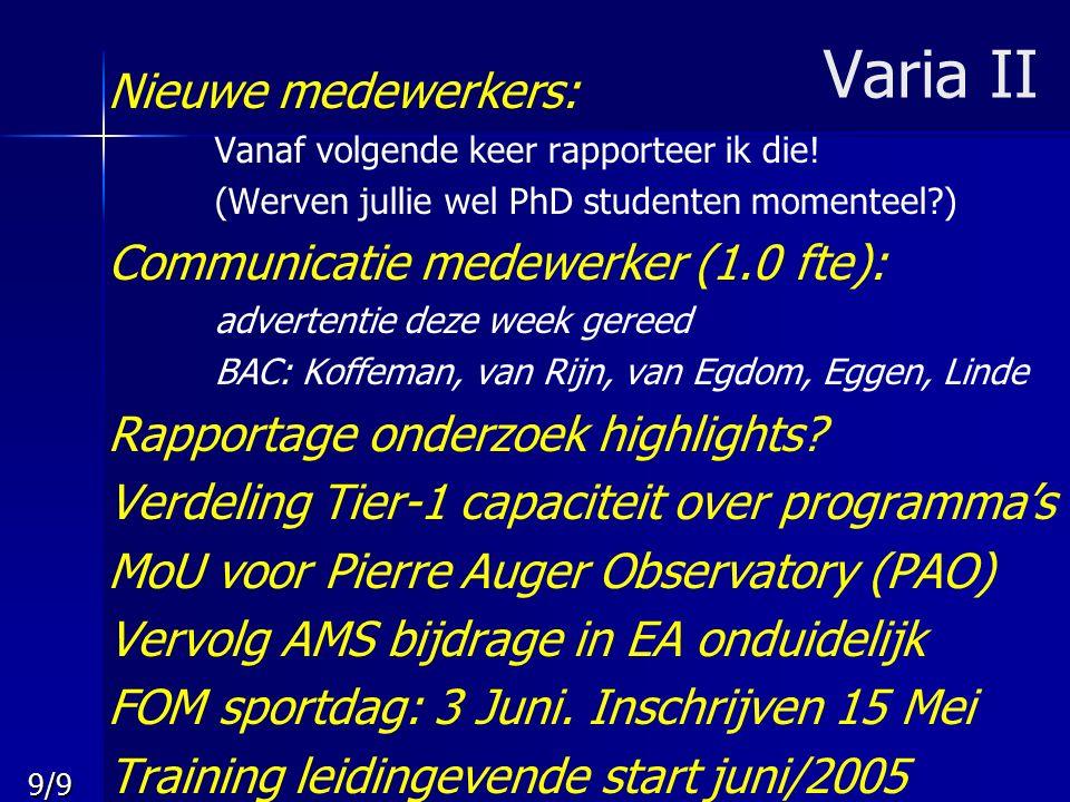 9/9 Varia II Nieuwe medewerkers: Vanaf volgende keer rapporteer ik die.