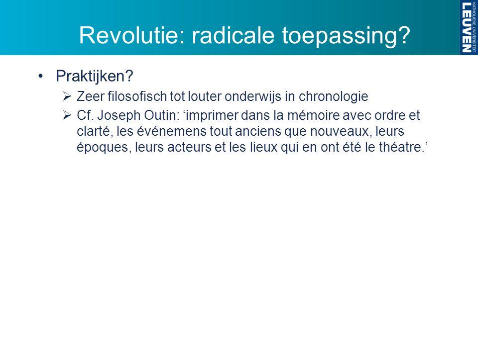 Revolutie: radicale toepassing. Praktijken.