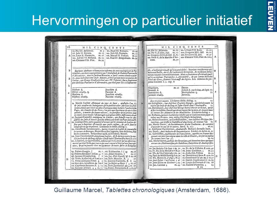Hervormingen op particulier initiatief Guillaume Marcel, Tablettes chronologiques (Amsterdam, 1686).