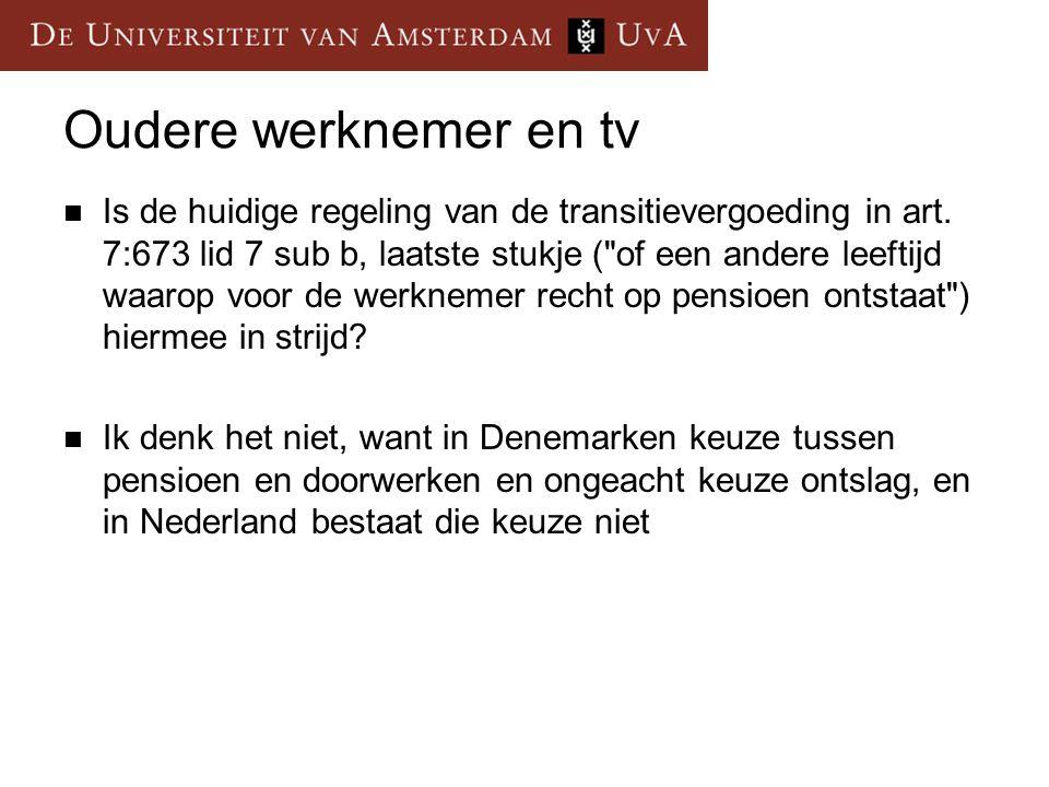 Oudere werknemer en tv Is de huidige regeling van de transitievergoeding in art. 7:673 lid 7 sub b, laatste stukje (