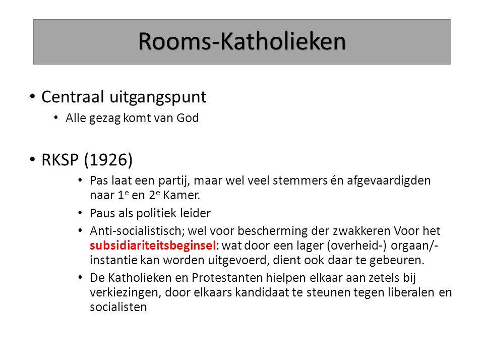 Rooms-Katholieken Centraal uitgangspunt Alle gezag komt van God RKSP (1926) Pas laat een partij, maar wel veel stemmers én afgevaardigden naar 1 e en
