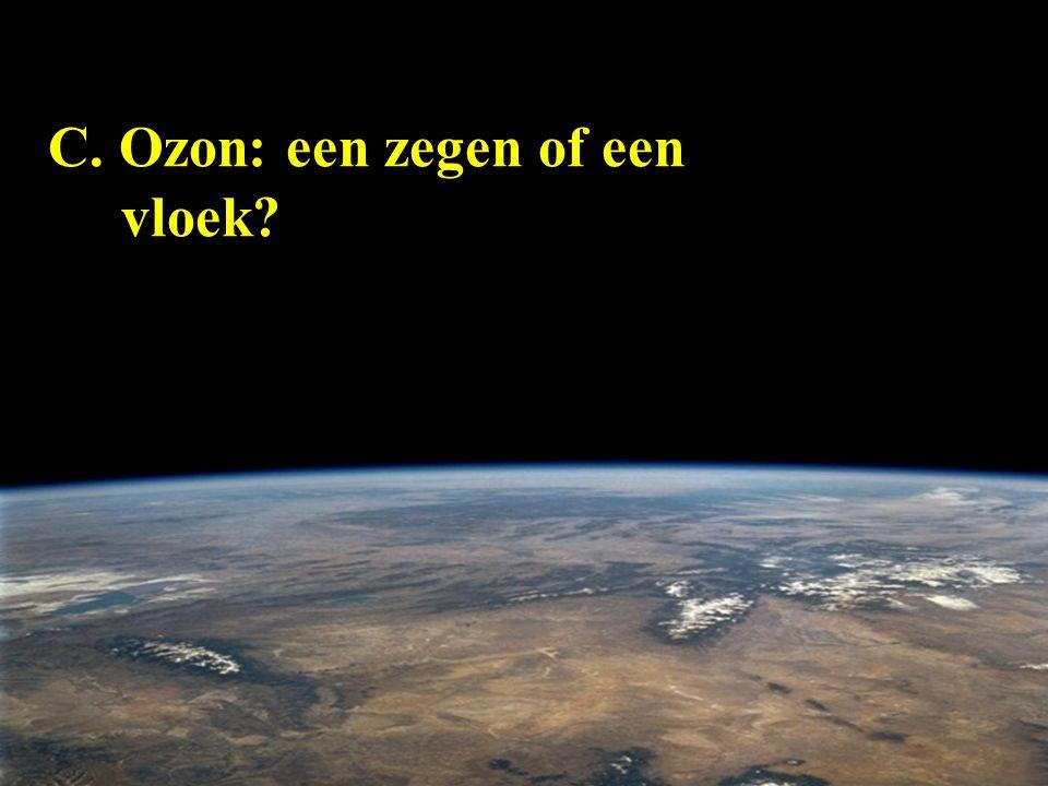 C. Ozon: een zegen of een vloek