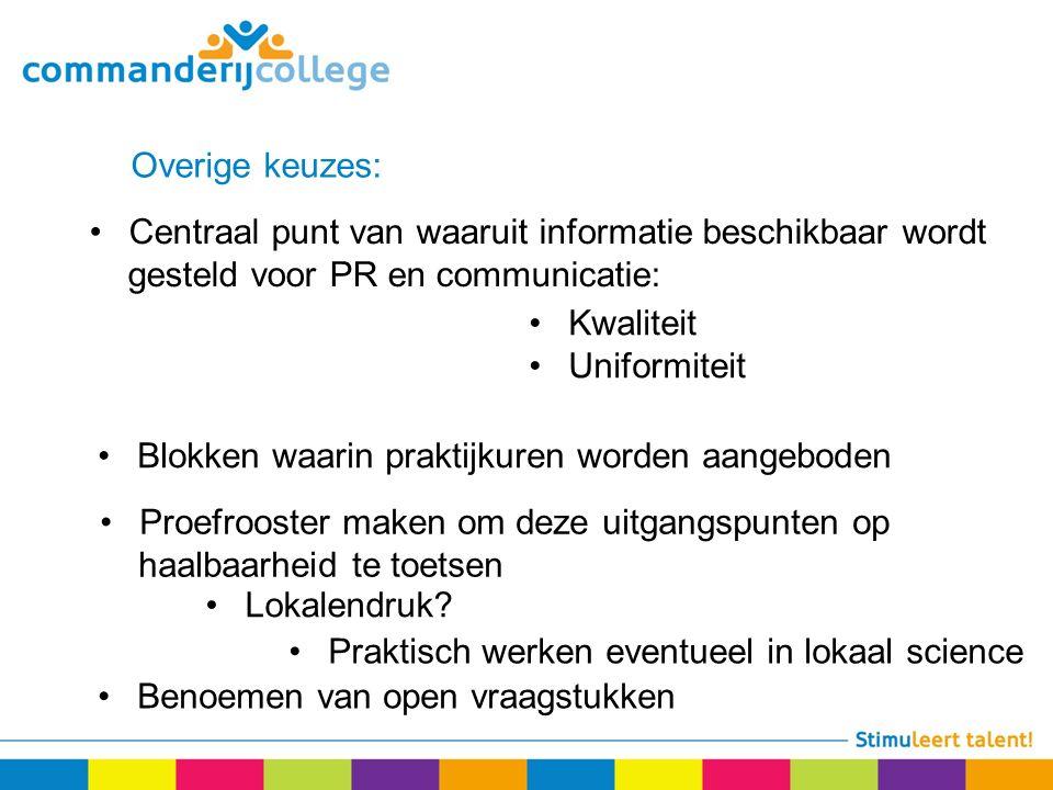Centraal punt van waaruit informatie beschikbaar wordt gesteld voor PR en communicatie: Overige keuzes: Blokken waarin praktijkuren worden aangeboden