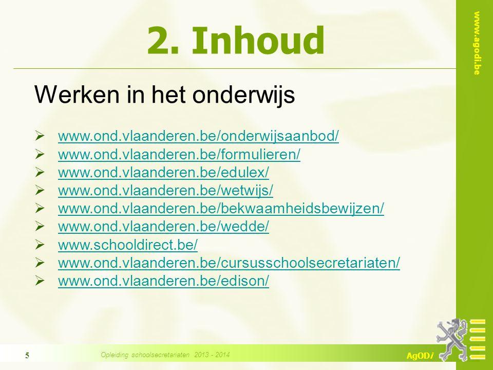 www.agodi.be AgODi 5 2. Inhoud Werken in het onderwijs  www.ond.vlaanderen.be/onderwijsaanbod/ www.ond.vlaanderen.be/onderwijsaanbod/  www.ond.vlaan