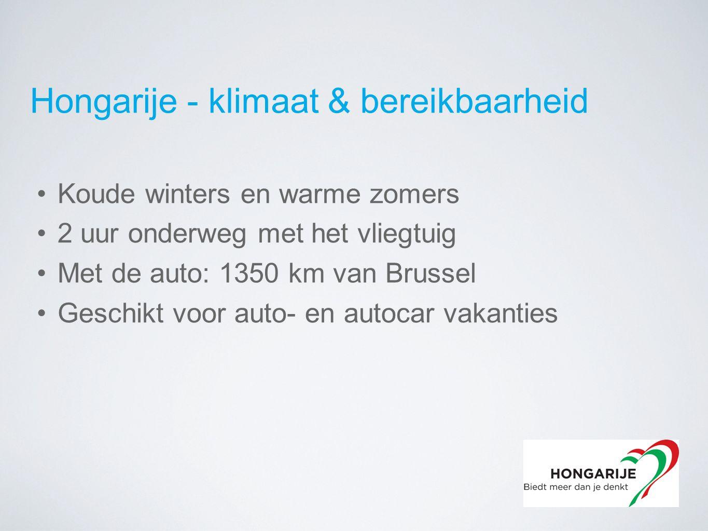 Hongarije - klimaat & bereikbaarheid Koude winters en warme zomers 2 uur onderweg met het vliegtuig Met de auto: 1350 km van Brussel Geschikt voor auto- en autocar vakanties