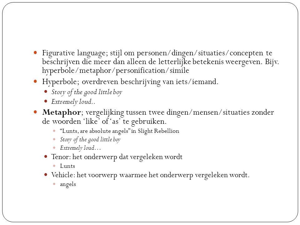 Figurative language; stijl om personen/dingen/situaties/concepten te beschrijven die meer dan alleen de letterlijke betekenis weergeven.