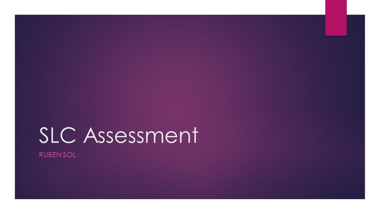 SLC Assessment RUBEN SOL