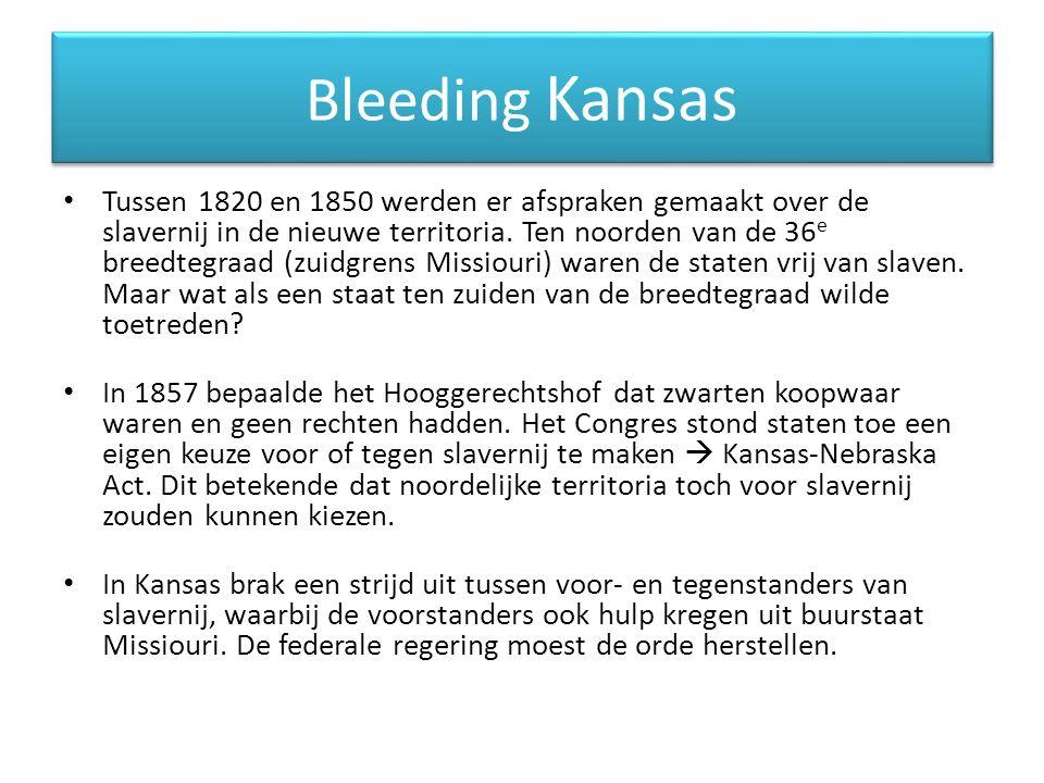 Bleeding Kansas Tussen 1820 en 1850 werden er afspraken gemaakt over de slavernij in de nieuwe territoria. Ten noorden van de 36 e breedtegraad (zuidg