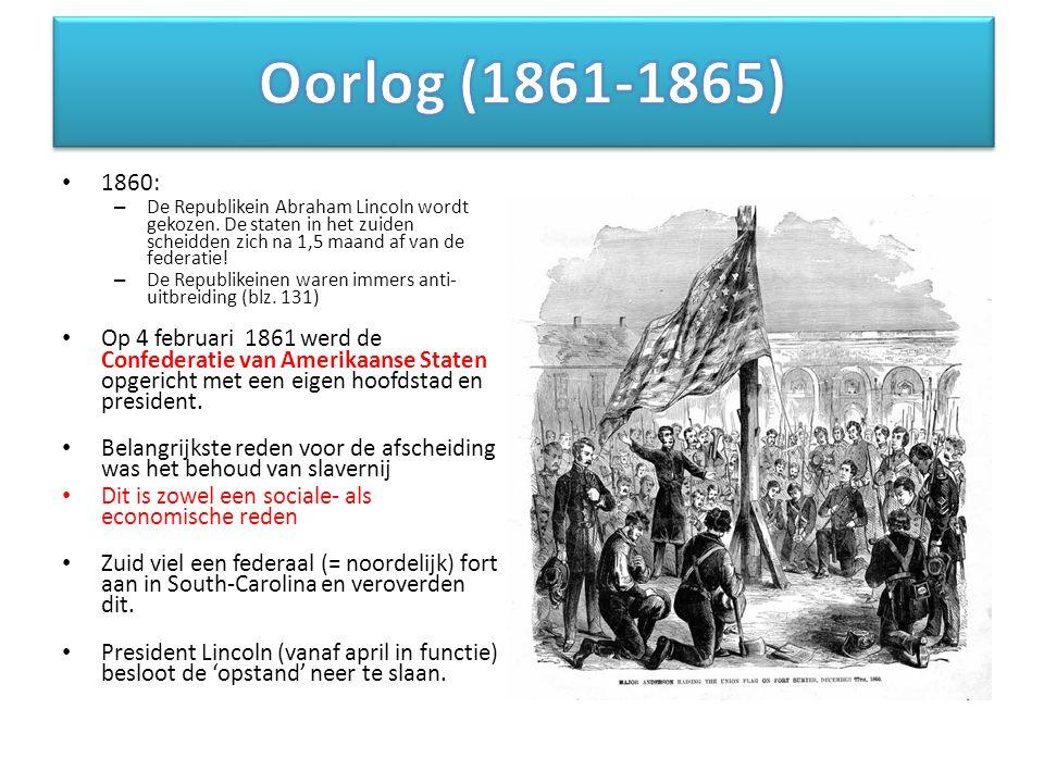 1860: – De Republikein Abraham Lincoln wordt gekozen. De staten in het zuiden scheidden zich na 1,5 maand af van de federatie! – De Republikeinen ware