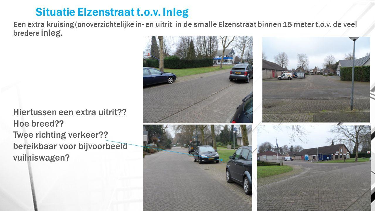 Situatie Elzenstraat t.o.v.Inleg Hoe smal en druk kan het af en toe zijn?.