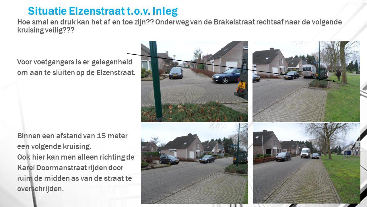 Situatie Elzenstraat t.o.v. Inleg Hoe smal en druk kan het af en toe zijn .
