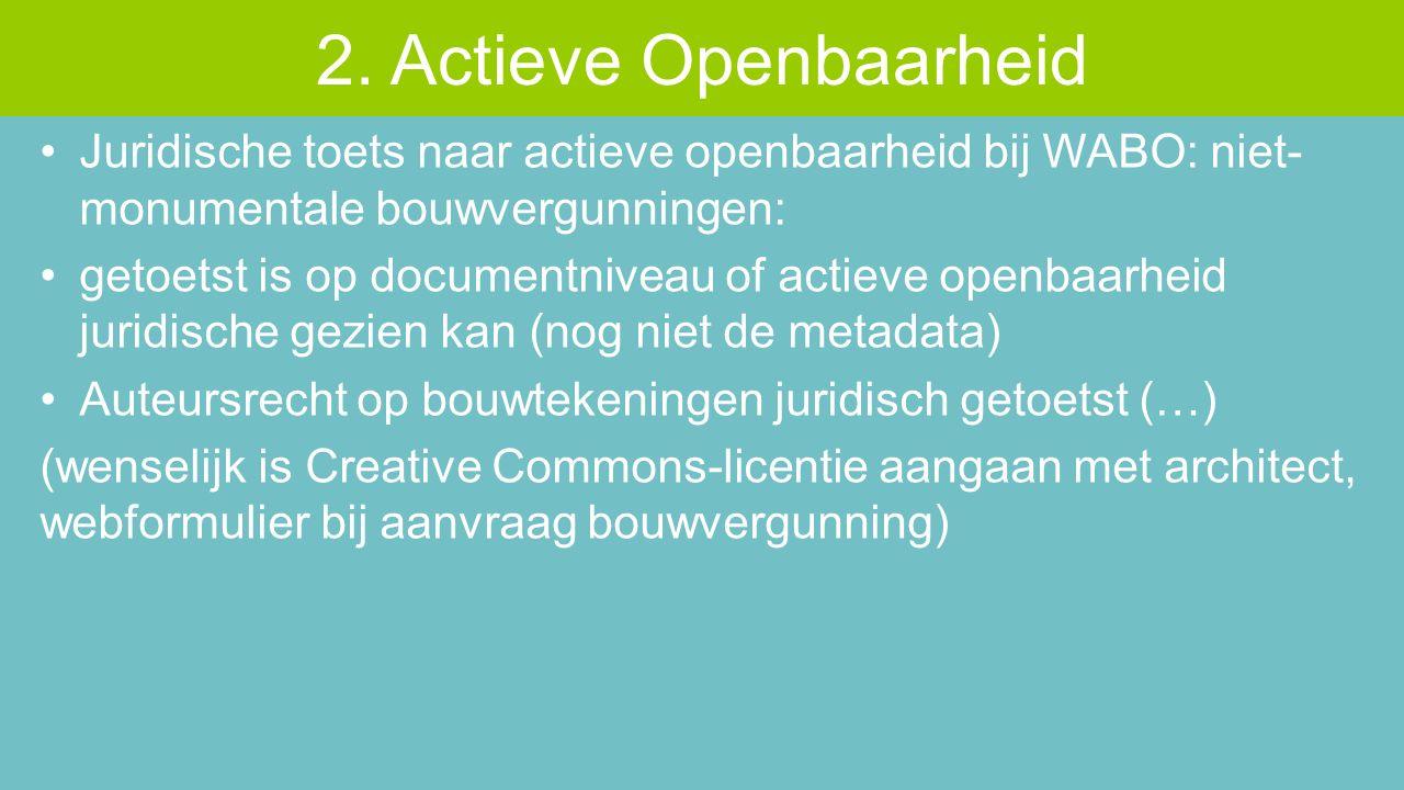 Juridische toets naar actieve openbaarheid bij WABO: niet- monumentale bouwvergunningen: getoetst is op documentniveau of actieve openbaarheid juridis