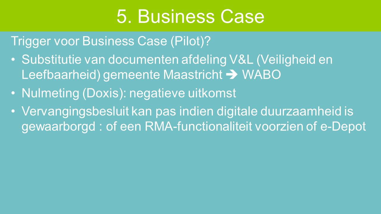 Trigger voor Business Case (Pilot).