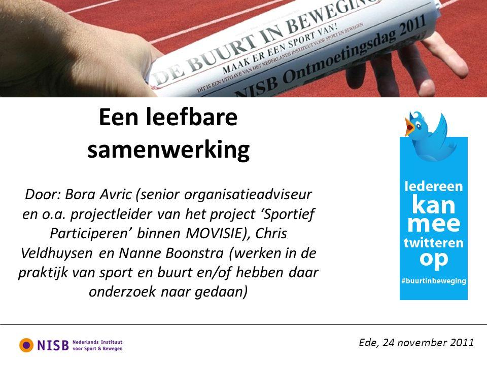 © MOVISIE Een leefbare samenwerking Door: Bora Avric (senior organisatieadviseur en o.a.