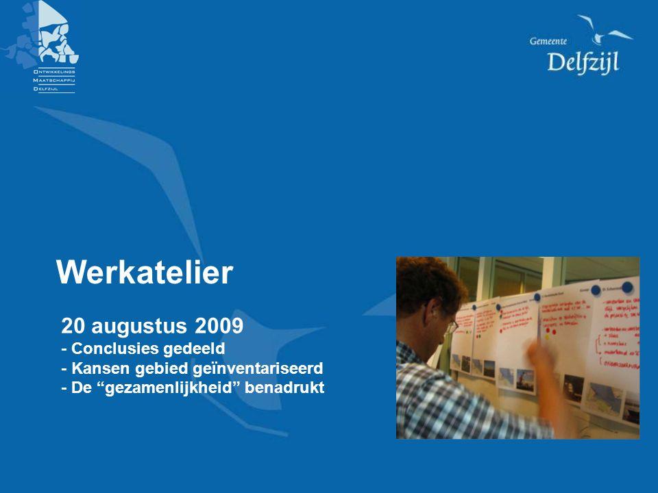 20 augustus 2009 - Conclusies gedeeld - Kansen gebied geïnventariseerd - De gezamenlijkheid benadrukt Werkatelier