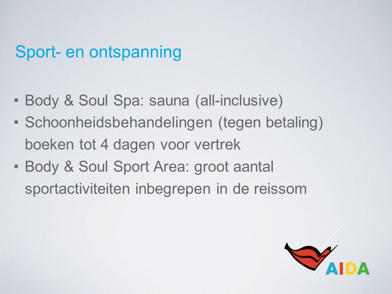 Sport- en ontspanning Body & Soul Spa: sauna (all-inclusive) Schoonheidsbehandelingen (tegen betaling) boeken tot 4 dagen voor vertrek Body & Soul Sport Area: groot aantal sportactiviteiten inbegrepen in de reissom