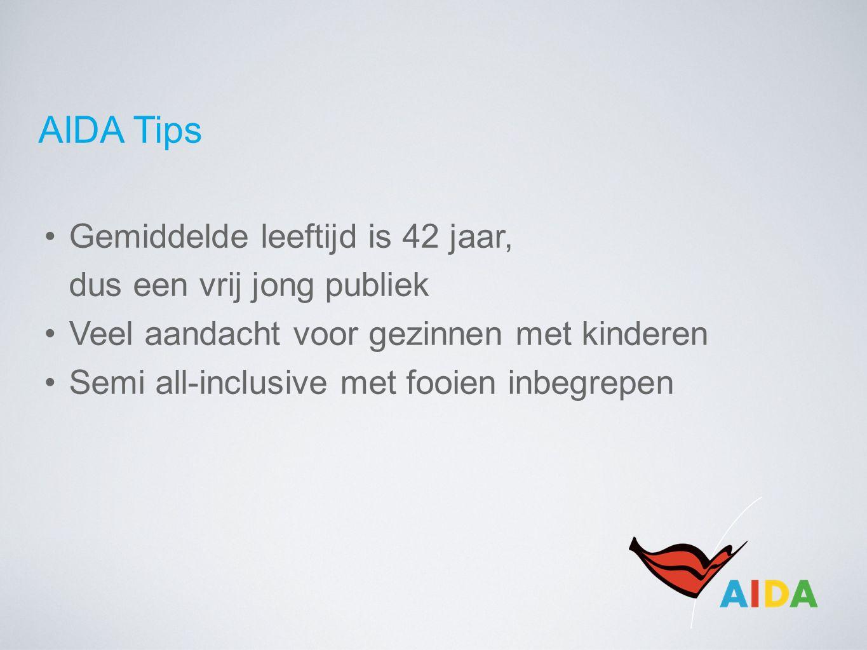 AIDA Tips Gemiddelde leeftijd is 42 jaar, dus een vrij jong publiek Veel aandacht voor gezinnen met kinderen Semi all-inclusive met fooien inbegrepen