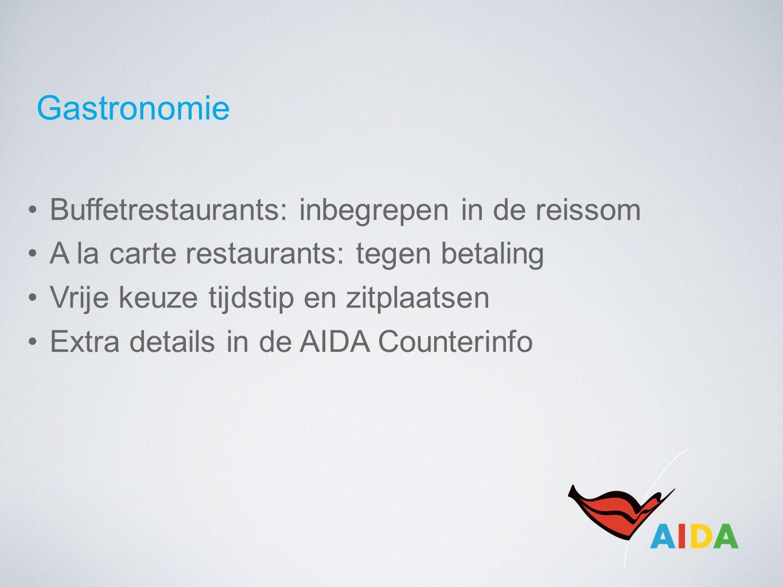Gastronomie Buffetrestaurants: inbegrepen in de reissom A la carte restaurants: tegen betaling Vrije keuze tijdstip en zitplaatsen Extra details in de AIDA Counterinfo
