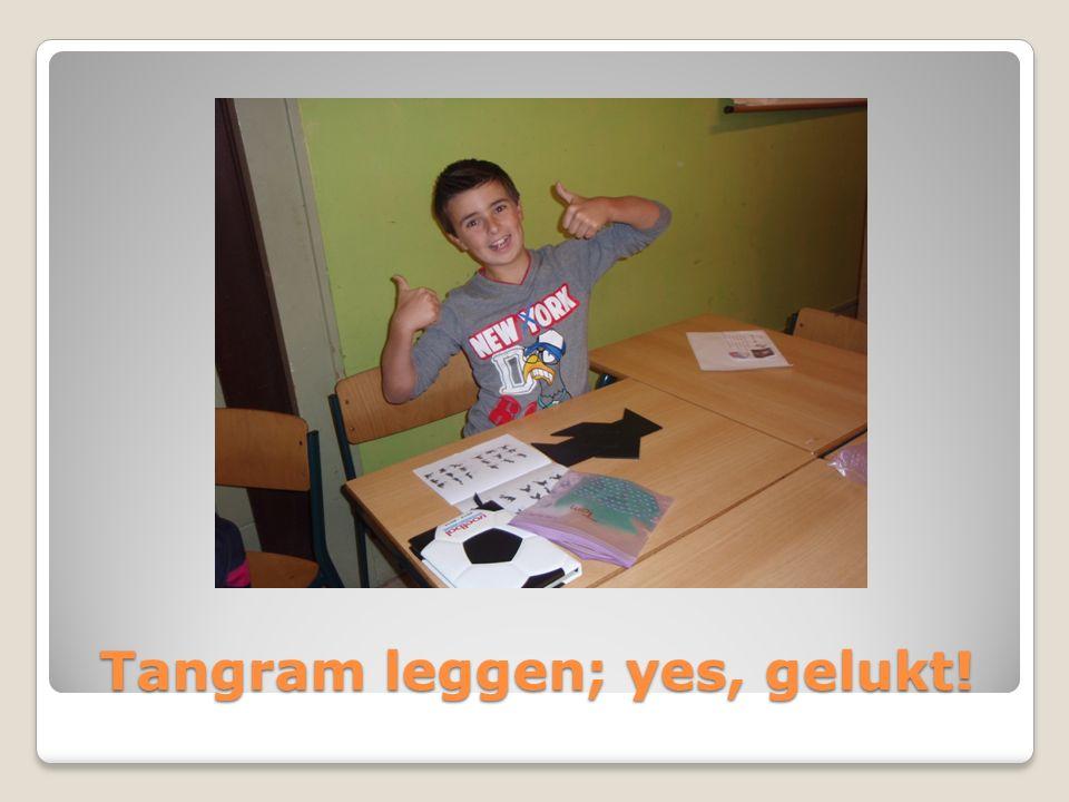 Tangram leggen; yes, gelukt!