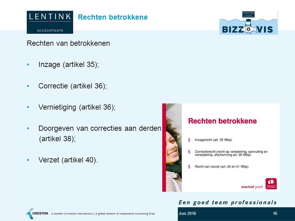 Logo klant 16 Rechten van betrokkenen Inzage (artikel 35); Correctie (artikel 36); Vernietiging (artikel 36); Doorgeven van correcties aan derden (art