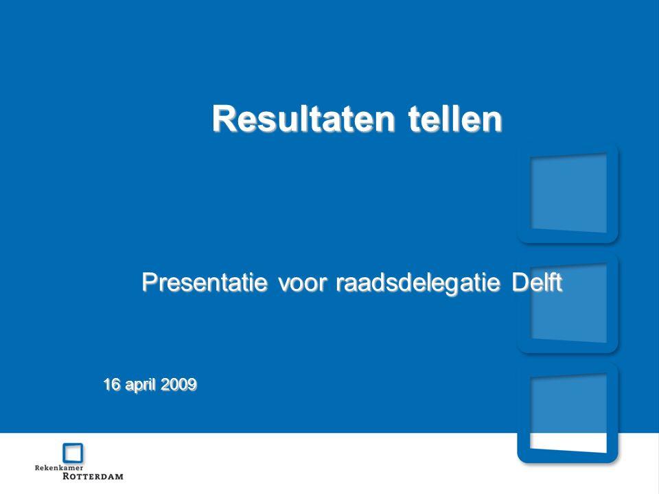 Resultaten tellen Presentatie voor raadsdelegatie Delft 16 april 2009