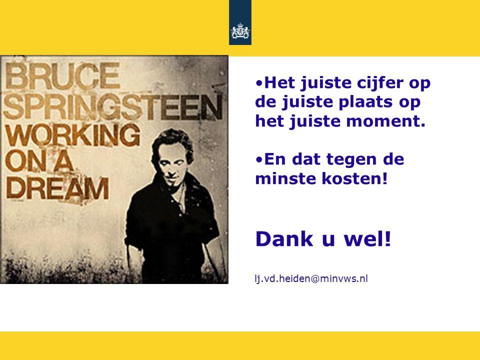 Het juiste cijfer op de juiste plaats op het juiste moment. En dat tegen de minste kosten! Dank u wel! lj.vd.heiden@minvws.nl