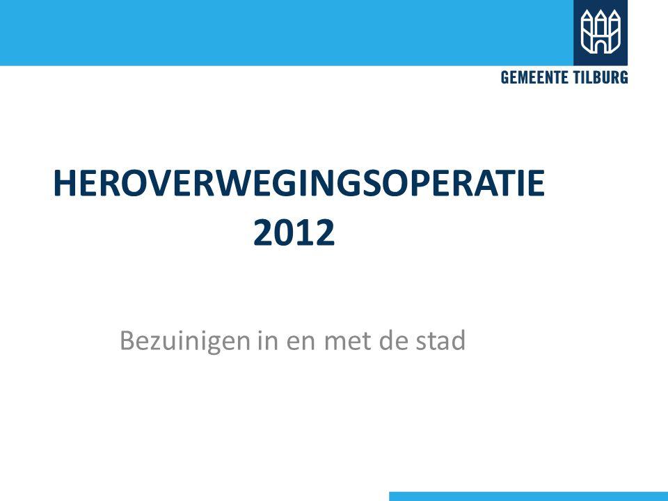 HEROVERWEGINGSOPERATIE 2012 Bezuinigen in en met de stad