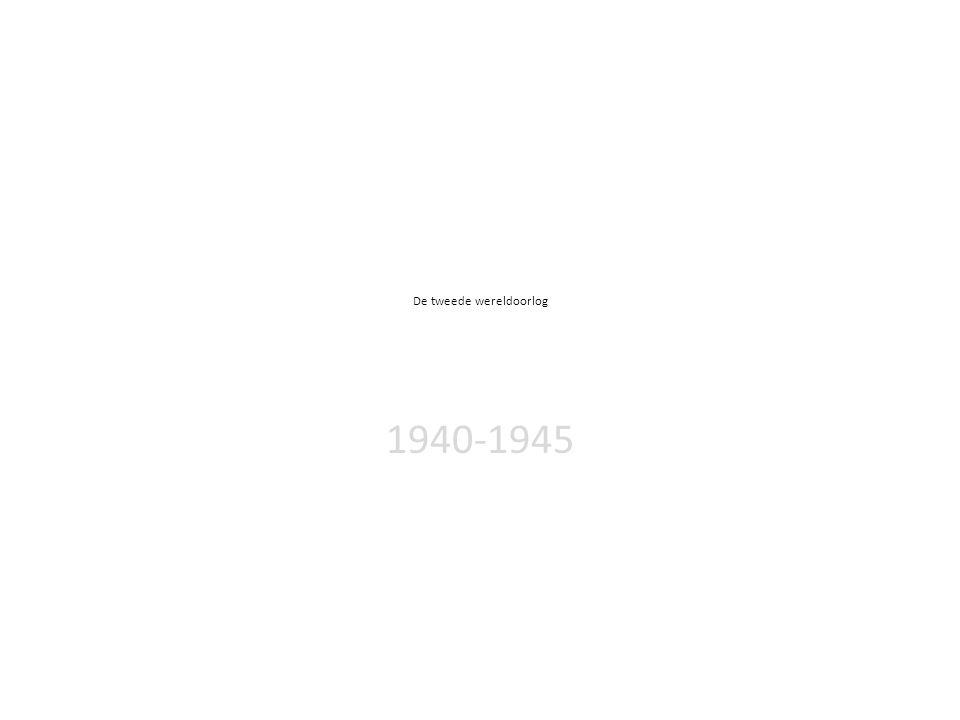 De tweede wereldoorlog 1940-1945