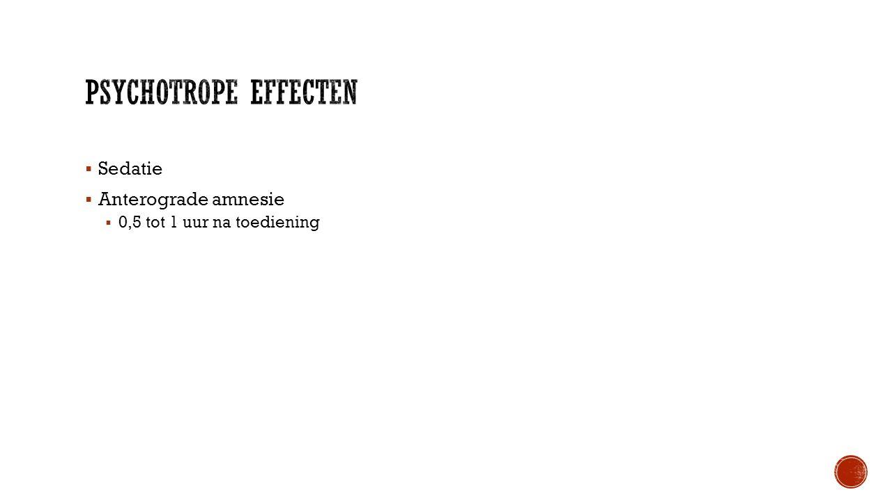  Sedatie  Anterograde amnesie  0,5 tot 1 uur na toediening