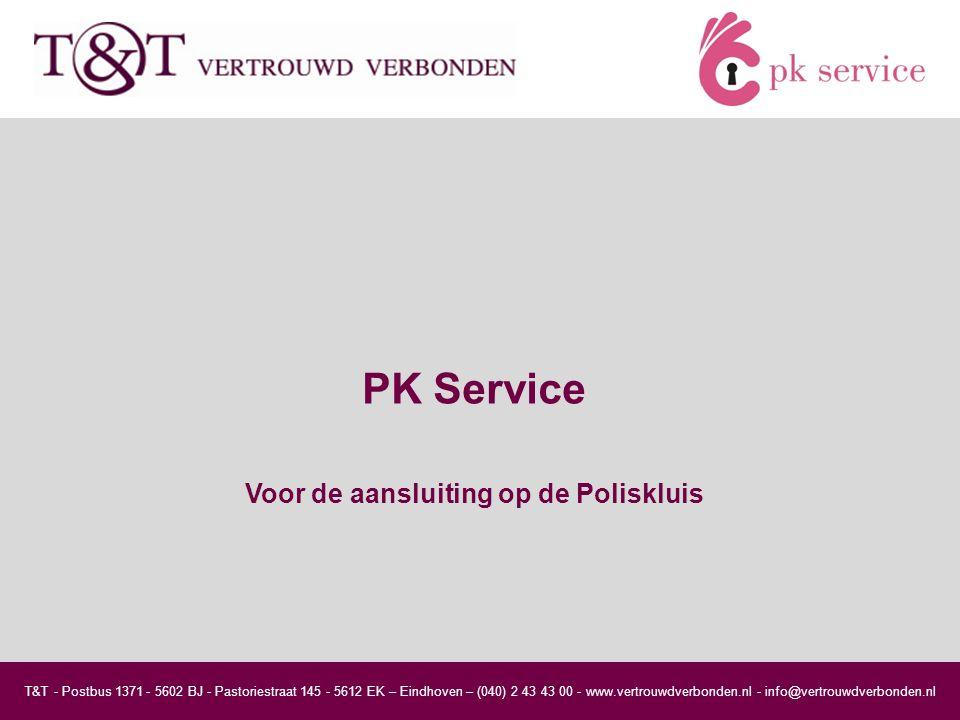 T&T - Postbus 1371 - 5602 BJ - Pastoriestraat 145 - 5612 EK – Eindhoven – (040) 2 43 43 00 - www.vertrouwdverbonden.nl - info@vertrouwdverbonden.nl PK Service Voor de aansluiting op de Poliskluis