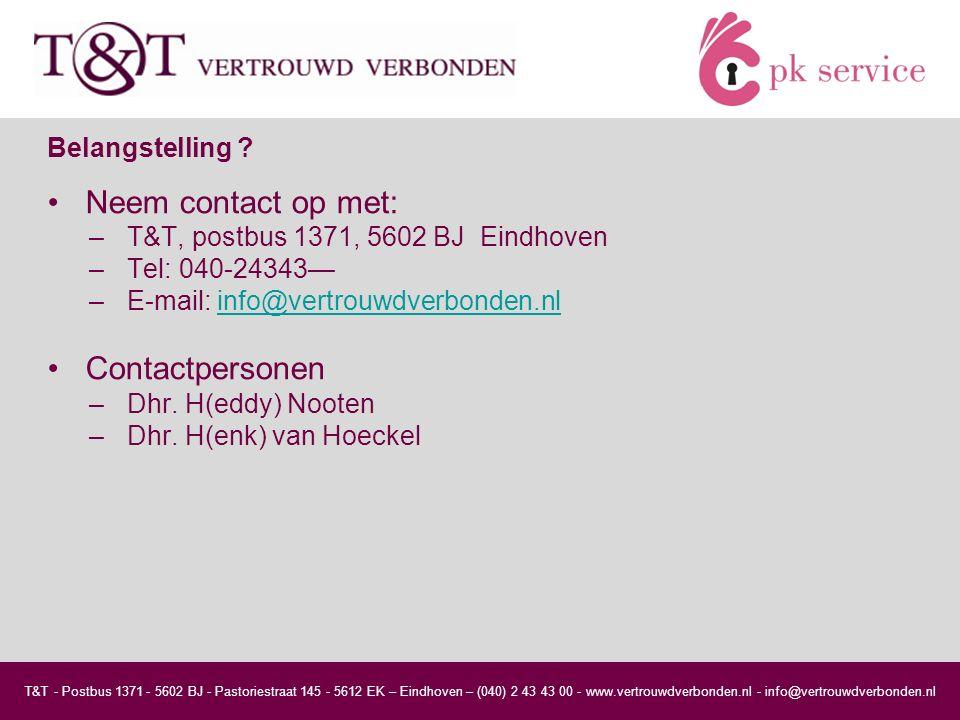 T&T - Postbus 1371 - 5602 BJ - Pastoriestraat 145 - 5612 EK – Eindhoven – (040) 2 43 43 00 - www.vertrouwdverbonden.nl - info@vertrouwdverbonden.nl Belangstelling .