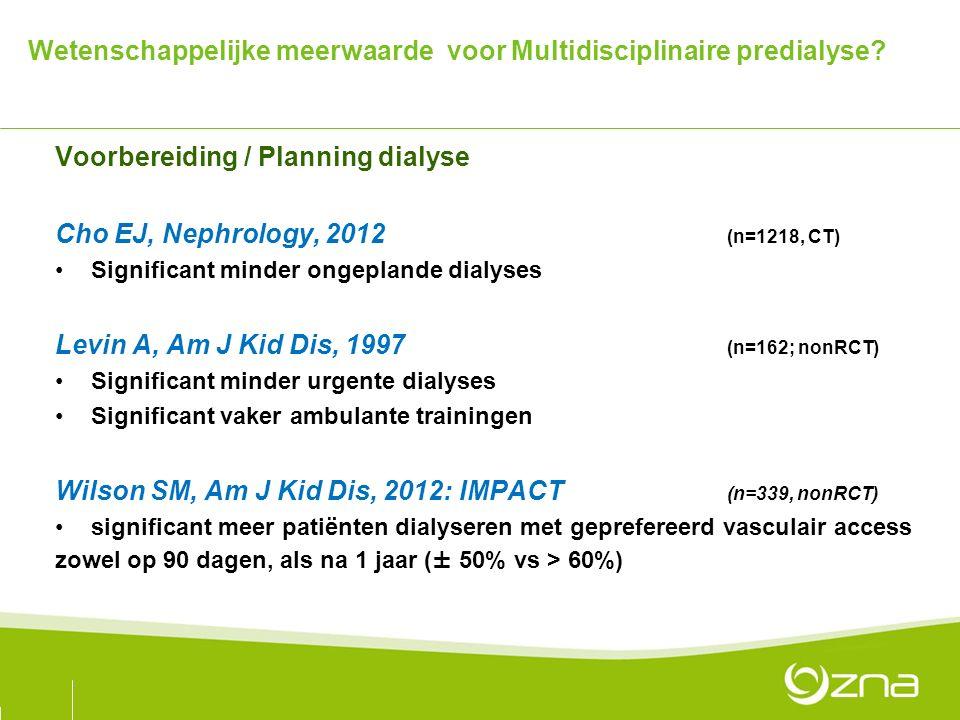 Wetenschappelijke meerwaarde voor Multidisciplinaire predialyse.