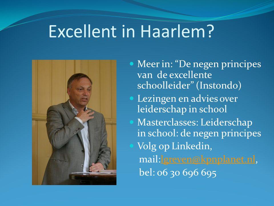 """Excellent in Haarlem? Meer in: """"De negen principes van de excellente schoolleider"""" (Instondo) Lezingen en advies over leiderschap in school Masterclas"""