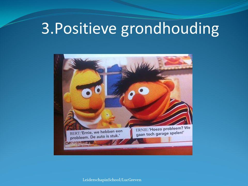 DE EXCELLENTE SCHOOLLEIDER DE NEGEN PRINCIPES ATTITUDE 1.