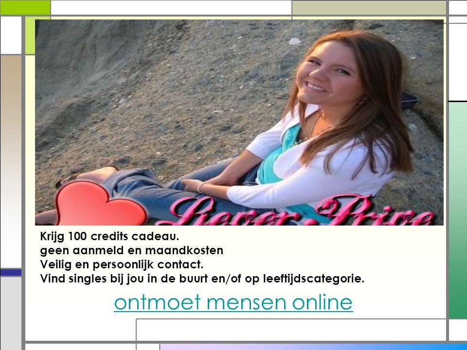 ontmoet mensen online Krijg 100 credits cadeau.