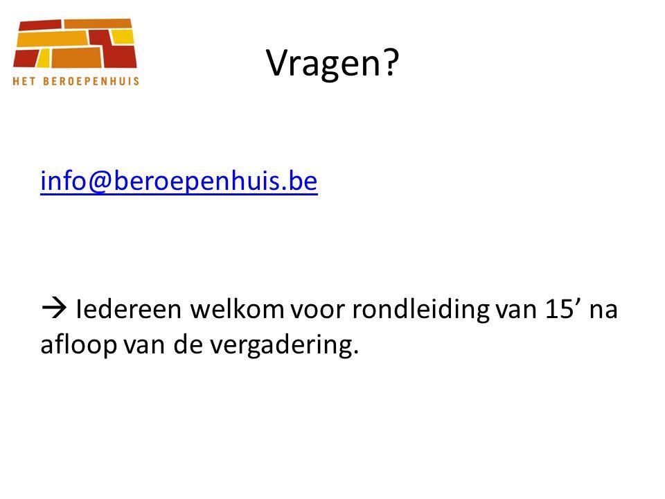 Vragen? info@beroepenhuis.be  Iedereen welkom voor rondleiding van 15' na afloop van de vergadering.