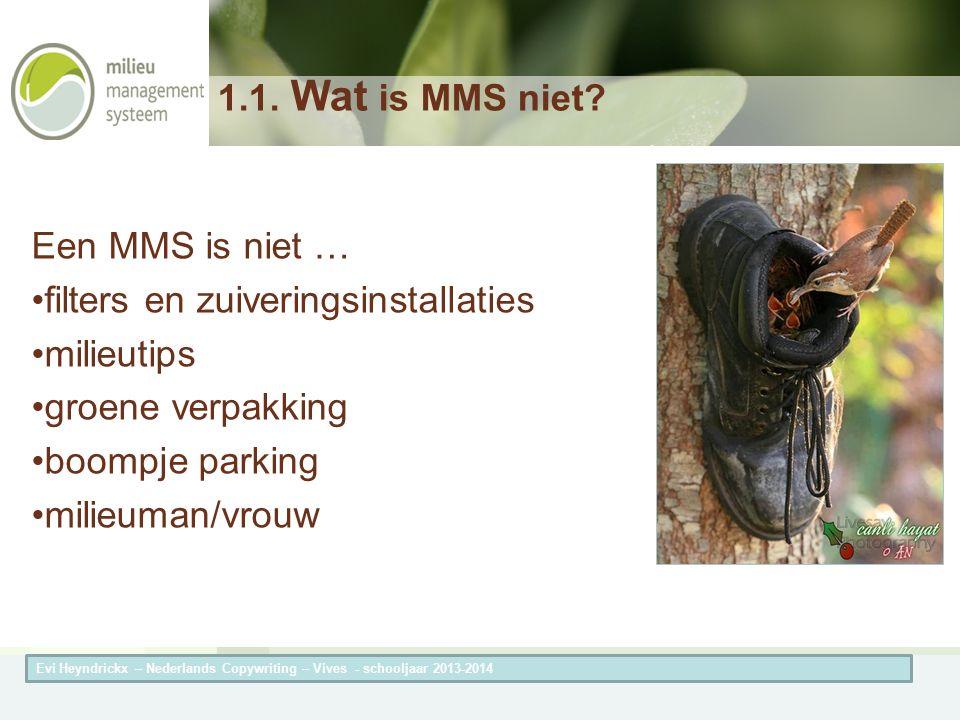 Herneming van de titel van de presentatieAuteur van de presentatie 1.1. Wat is MMS niet? Een MMS is niet … filters en zuiveringsinstallaties milieutip
