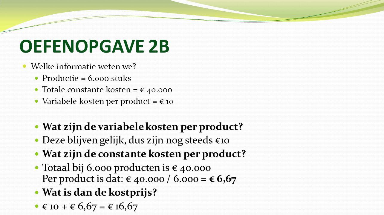 OEFENOPGAVE 2B Welke informatie weten we.