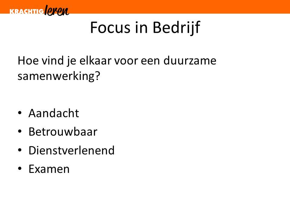 Focus in Bedrijf Hoe vind je elkaar voor een duurzame samenwerking.