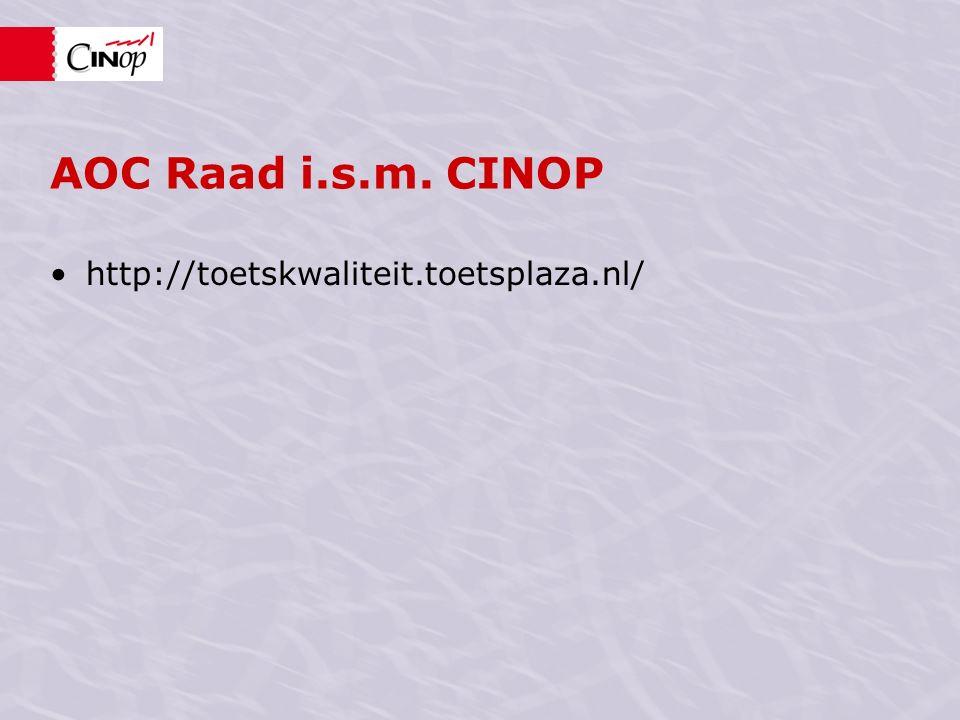 AOC Raad i.s.m. CINOP http://toetskwaliteit.toetsplaza.nl/