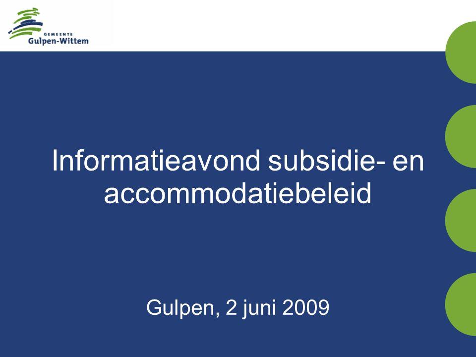Informatieavond subsidie- en accommodatiebeleid Gulpen, 2 juni 2009
