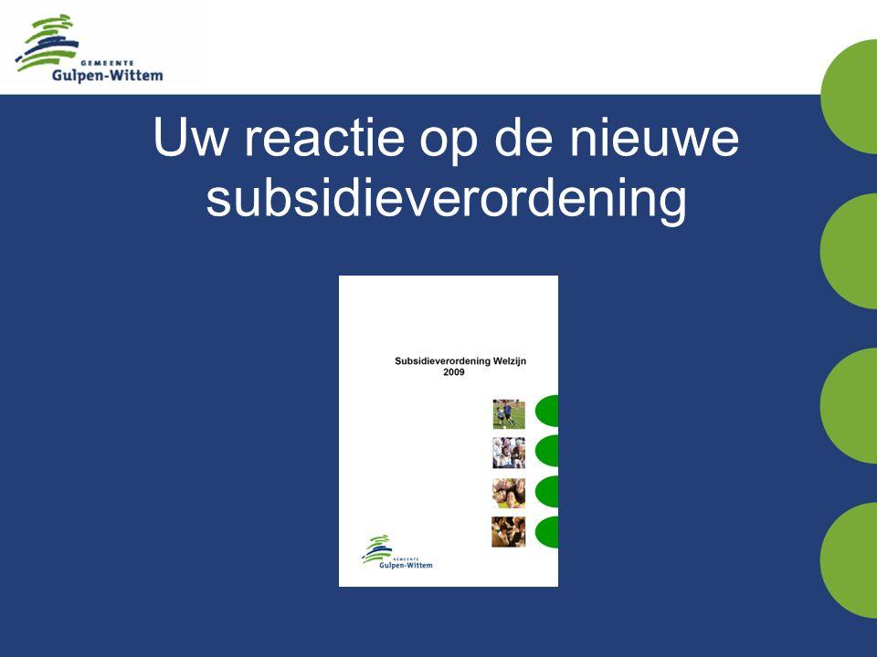 Uw reactie op de nieuwe subsidieverordening