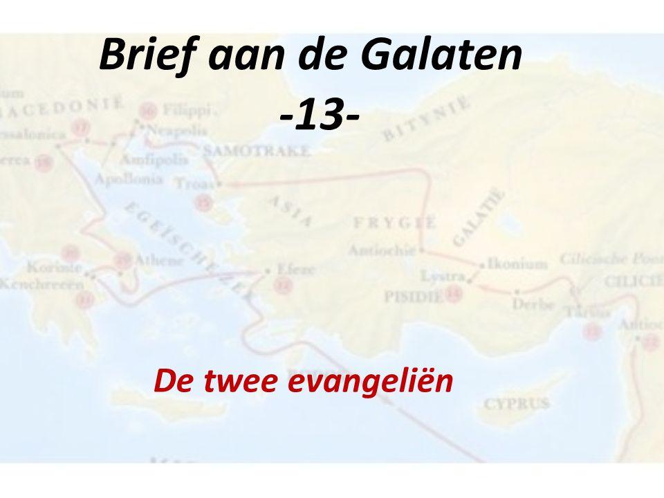 Brief aan de Galaten -13- De twee evangeliën